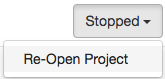 A_screenshot_of_the_Project_Status_Stopped_button_with_the_dropdown_exposed_and_the_Re-Open_Project_option_highlighted.png