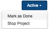 A_screenshot_of_the_Project_Status_Active_button_with_the_dropdown_exposed_and_the_Mark_as_Done_option_highlighted.png