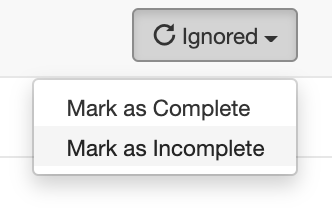 A_screenshot_of_the_Close_Loop_Ignored_button_with_dropdown_exposed_to_show_Mark_as_Complete_and_Mark_as_Incomplete_options.png