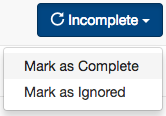 A_screenshot_of_the_Close_Loop_Ignored_button_with_dropdown_expanded_to_show_Mark_as_Complete_and_Mark_as_Ignored.png