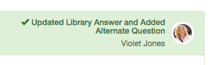 A_screenshot_of_an_Entry_that_has_been_through_Close_Loop_showing_the_Library_Entry_was_updated_and_an_Alternate_Question_added.png